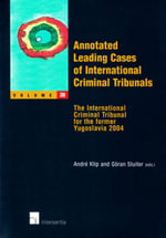 Annotated Leading Cases of International Criminal Tribunals - Volume 20 : The International Criminal Tribunal for the Former Yugoslavia 2004 - Klip