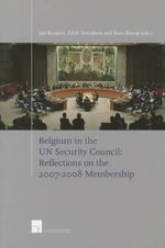 Belgium in the Un Security Council : Reflections on the 2007-2008 Membership - Wouters