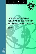 New Challenges for Public Administration in the Twenty-First Century :  Efficient Civil Service and Decentralized Public Administration