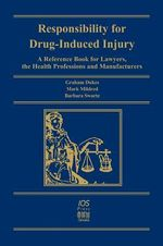 Responsibility for Drug Induced Injury (RISK) : A Reference Book for Lawyers, the Health Profession and Manufacturers :  A Reference Book for Lawyers, the Health Profession and Manufacturers