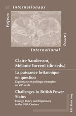La Puissance Britannique en Question Challenges to British Power Status : Diplomatie et Politique Etrangere au 20e Siecle Foreign Policy and Diplomacy in the 20th Century