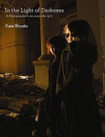 Kate Brooks : In the Light of Darkness: A Photographer's Journey After 9/11 - Kate Brooks
