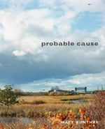 Matt Gunther : Probable Cause - Matt Gunther