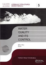 Water Quality and Its Control : Iahr Hydraulic Structures Design Manuals 5