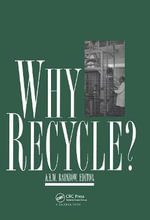 Why Recycle? : Proceedings of the Recycling Council Annual Seminar, Birmingham, U.K., 17 February 1994