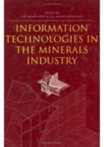 Information Technologies in the Minerals Industry : Proceedings of the First International Conference on Information Technologies in the Minerals Industry via the Internet, 1-12 December 1997