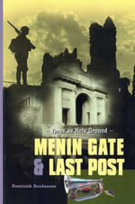 Menin Gate and Last Post : Ypres as Holy Ground - Dominiek Dendooven