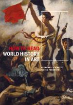 How to Read World History in Art : From the Code of Hammurabi to September 11 - Flavio Febbraro