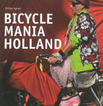 Bicycle Mania Holland : International Edition - Shirley Agudo