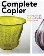 Andries Copier - Complete Copier. the Oeuvre of (1901-1991) : The Oeuvre of A.O. Copier 1901-1991
