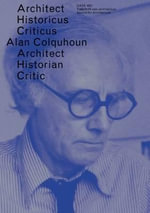 Oase 87 - Alan Colquhoun. Architect, Historian, Critic - Tom Avermaete