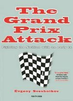 The Grand Prix Attack : Attacking the Sicilian with an Early F4 - Evgeny Sveshnikov