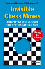 Invisible Chess Moves : Discover Your Blind Spots and Stop Overlooking Simple Wins - Emmanuel Neiman