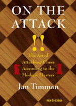 On The Attack : The Art of Attacking Chess According to the Modern Masters - Jan Timman