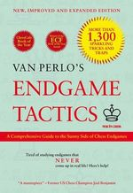 Van Perlo's Endgame Tactics : A Comprehensive Guide to the Sunny Side of Chess Endgames - G C Van Perlo