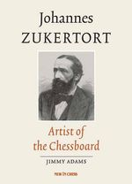 Johannes Zukertort : Artist of the Chessboard - Johannes Zukertort