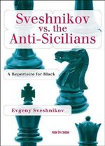Sveshnikov Vs the Anti-Sicilians : A Repertoire for Black - Evgeny Sveshnikov