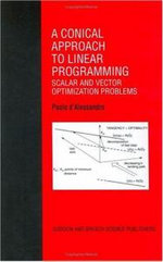 The Conical Approach to Linear Programming : Scalar and Vector Optimization Problems - Paolo D'Alessandro