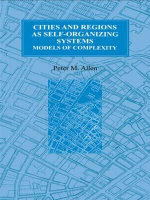 Cities and Regions as Self-Organizing Systems : Models of Complexity - Peter M. Allen