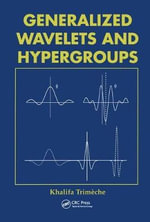 Generalized Wavelets and Hypergroups - K. Trimeche