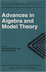 Advances in Algebra and Model Theory : Selected Surveys Presented at Conferences in Essen, 1994 and Dresden, 1995