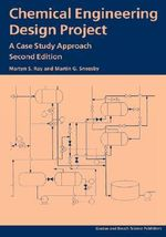 Chemical Engineering Design Project : A Case Study Approach - Martyn S. Ray