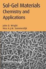 Sol-Gel Materials : Chemistry and Applications - John D. Wright