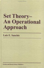 Set Theory : An Operational Approach - Luis E. Sanchis