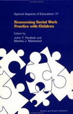Reassessing Social Work Practice with Children : Special Aspects of Education S.