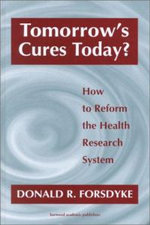 Tomorrow's Curses Today? : How to Reform the Health Research System - Donald R. Forsdyke