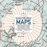 The Agile Rabbit Book of Historical and Curious Maps - Pepin Press