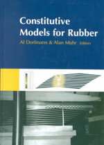 Constitutive Models for Rubber : Proceedings of the First European Conference, Vienna, Austria, 9-10 September 1999