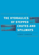 Hydraulics of Stepped Chutes and Spillways - Hubert Chanson