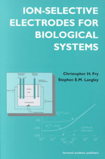 Ion-selective Electrodes and Biological Systems - C. Fry