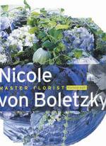 Nicole Von Boletzky : Master Florist - Maja Spaltenstein
