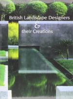 British Landscape Designers and Their Creations - Noel Kingsbury