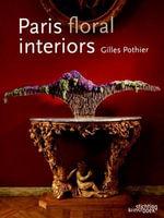 Paris Floral Interiors : Gilles Porthier - Gilles Portier