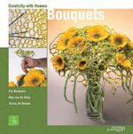 Creativity with Flowers : Bouquets - Per Benjamin