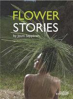 Flower Stories : Jouni Seppänen - Jouni Seppanen
