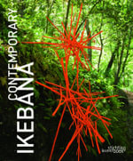 Contemporary Ikebana : A Flower with Love - Mit Ingelaere