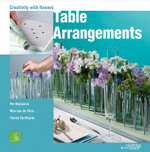 Table Arrangements : Creativity With Flowers - Per Benjamin