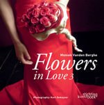 Flowers in Love 3 - Moniek Vanden Berghe