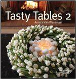 Tasty Tables 2 : Bk. 2 - Annick Van Wesemael
