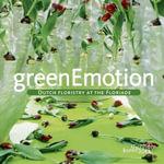 Green Emotion : Dutch Floristry at the Floriade - Marcel Van Dijk