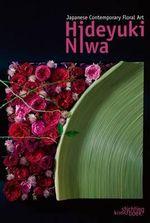 Floral Art : Hiroyuki Oka - Hiroyuki Oka