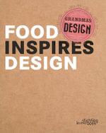 Grandma's Design : Food Inspires Design - Hilde Brepoels