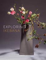 Exploring Ikebana - Ilse Beunen