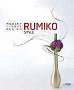 Rumiko Style : Modern Floral Design - Rumiko Manako