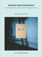 Minor Photography : Connecting Deleuze and Guattari to Photography Theory