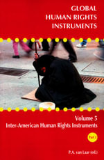 Global Human Rights Instruments : Volume 5: Inter-American Human Rights Instruments Part 2 - Landmark Cases of the Inter-American Court of Human Rights